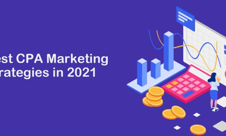 5 Best CPA Marketing Strategies in 2021
